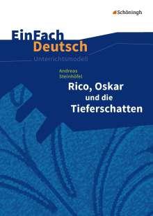 Andreas Steinhöfel: Rico, Oskar 01 und die Tieferschatten. EinFach Deutsch Unterrichtsmodelle, Buch
