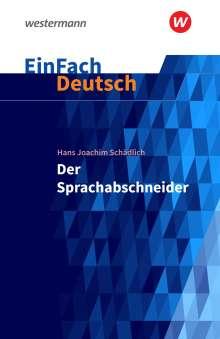 Hans Joachim Schädlich: Der Sprachabschneider. EinFach Deutsch Textausgaben, Buch