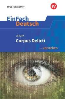Juli Zeh: Corpus Delicti. EinFach Deutsch ... verstehen, Buch