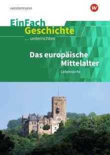 Marco Anniser: Das europäische Mittelalter: Lebensorte. EinFach Geschichte ...unterrichten, Buch