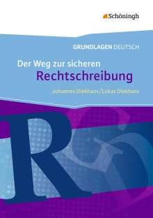 Johannes Diekhans: Grundlagen Deutsch. Der Weg zur sicheren Rechtschreibung. Neubearbeitung, Buch