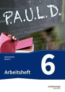 P.A.U.L. D. (Paul) 6. Arbeitsheft. Gymnasien. Bayern, Buch