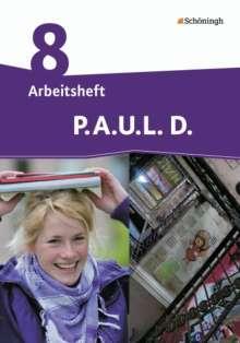P.A.U.L. D. (Paul) 8. Arbeitsheft. Persönliches Arbeits- und Lesebuch Deutsch - Differenzierende Ausgabe, Buch