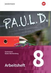 P.A.U.L. D. (Paul) 8. Arbeitsheft. Gymnasien. Baden-Württemberg u.a., Buch