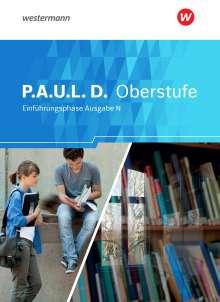 P.A.U.L. D. (Paul) Schülerband. Persönliches Arbeits- und Lesebuch Deutsch - Ausgabe N. Einführungsphase. Niedersachsen, Buch