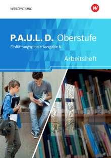 P.A.U.L. D. (Paul) Arbeitsheft. Persönliches Arbeits- und Lesebuch Deutsch - Ausgabe N. Einführungsphase. Niedersachsen, Buch