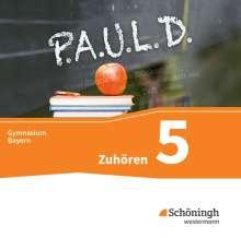 P.A.U.L. D. (Paul) 5. Zuhören: Audio-Doppel-CD. Für Gymnasien in Bayern, 2 CDs