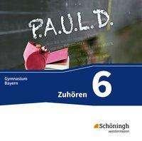 P.A.U.L. D. (Paul) 6. Zuhören: Audio-Doppel-CD. Für Gymnasien in Bayern, 2 CDs