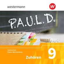 P.A.U.L. D. (Paul) 9. Zuhören. 2 CDs. Für Gymnasien in Baden-Württemberg u.a., CD