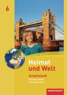 Heimat und Welt 6. Arbeitsheft. Sekundarschulen. Sachsen-Anhalt, Buch