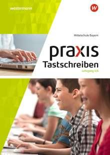 Ingrid Brem: Praxis Tastschreiben 5. - 6. Schuljahr. Mittelschulen. Bayern, Buch