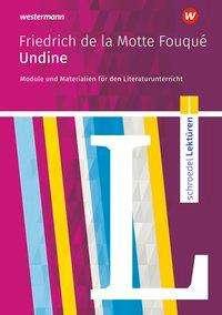 Friedrich de la Motte Fouqué: Undine: Module und Materialien für den Literaturunterricht, Buch