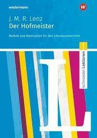 Luzia Scheuringer-Hillus: Jakob Michael Reinhold Lenz: Der Hofmeister: Module und Materialien für den Literaturunterricht, Buch