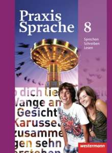 Praxis Sprache 8. Schülerband. Allgemeine Ausgabe, Buch