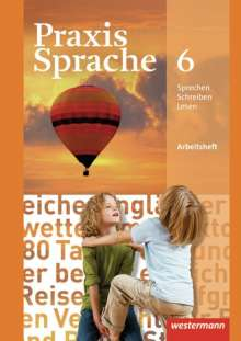 Praxis Sprache 6. Arbeitsheft. Realschule, Gesamtschule, Buch