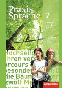 Praxis Sprache 7. Arbeitsheft. Allgemeine Ausgabe, Buch