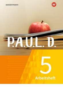 P.A.U.L. D. (Paul) 5. Arbeitsheft. Für Gymnasien und Gesamtschulen - Neubearbeitung, Buch