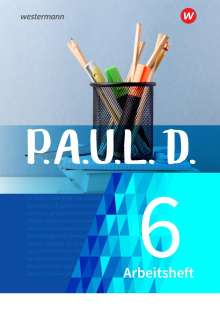 P.A.U.L. D. (Paul) 6. Arbeitsheft. Für Gymnasien und Gesamtschulen - Neubearbeitung, Buch
