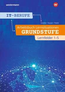 Ingo Patett: IT-Berufe. Arbeitsbuch Lernsituationen Grundstufe Lernfelder 1-5, Buch