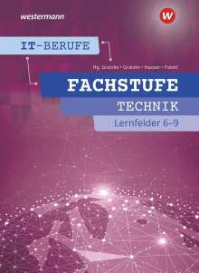 Bernhard Hauser: IT-Berufe. Fachstufe Lernfelder 6-9 Technik: Schülerband, Buch