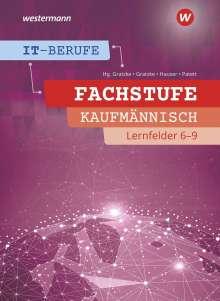 Bernhard Hauser: IT-Berufe. Fachstufe Lernfelder 6-9 Kaufmännisch: Schülerband, Buch