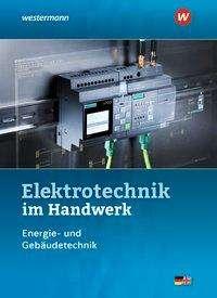 Harald Wickert: Elektrotechnik im Handwerk. Schülerband, Buch