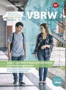 Peter J. Schneider: VBRW - Volks- und Betriebswirtschaftslehre mit Rechnungswesen 2.  Schülerband, Buch