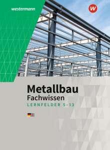 Martin Dahlke: Metallbau Fachwissen. Lernfelder 5 -13: Schülerband, Buch