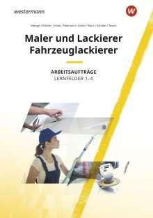 Uwe Schäfer: Maler und Lackierer / Fahrzeuglackierer. Lernfelder 1-4: Arbeitsaufträge, Buch