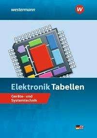 Harald Wickert: Elektronik Tabellen. Geräte- und Systemtechnik: Tabellenbuch, Buch