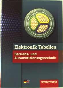 Michael Dzieia: Elektronik Tabellen. Betriebs- und Automatisierungstechnik: Tabellenbuch, Buch