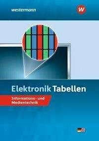 Michael Dzieia: Elektronik Tabellen. Informations- und Medientechnik: Tabellenbuch, Buch