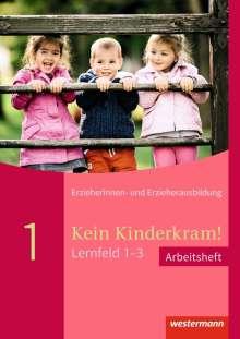 Anja Berkemeier: Kein Kinderkram! Lernfeld 1-3: Arbeitsheft, Buch