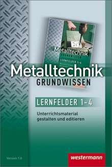 Jürgen Kaese: Metalltechnik Grundwissen. CD-ROM Unterrichtsmaterial gestalten, CD-ROM