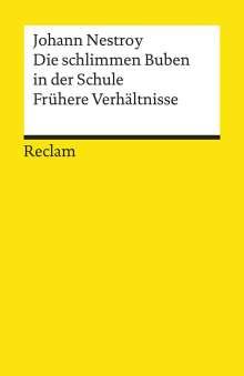 Johann Nestroy: Die schlimmen Buben in der Schule. Frühere Verhältnisse, Buch