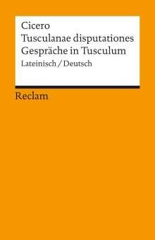 Marcus Tullius Cicero: Tusculanae disputationes / Gespräche in Tusculum, Buch
