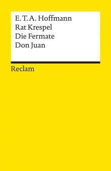 E. T. A. Hoffmann: Rat Krespel. Die Fermate. Don Juan, Buch