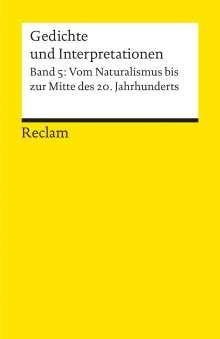 Gedichte und Interpretationen 5. Vom Naturalismus bis zur Jahrhundertmitte, Buch
