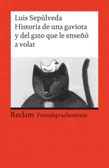 Luis Sepulveda: Historia de una gaviota y del gato que le enseno a volar, Buch