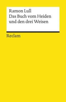 Raimundus Lullus: Das Buch vom Heiden und den drei Weisen, Buch