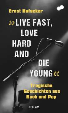 Ernst Hofacker: »Live fast, love hard and die young«, Buch