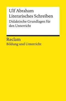 Ulf Abraham: Literarisches Schreiben. Didaktische Grundlagen für den Unterricht, Buch