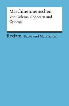 Maschinenmenschen. Von Golems, Robotern und Cyborgs, Buch