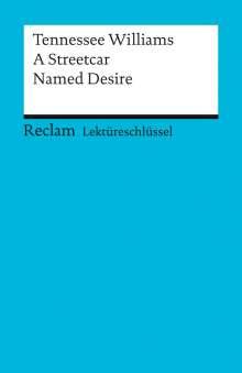 Tennessee Williams: A Streetcar Named Desire. Lektüreschlüssel für Schüler, Buch