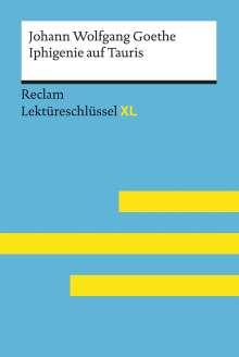 Mario Leis: Iphigenie auf Tauris von Johann Wolfgang Goethe: Lektüreschlüssel mit Inhaltsangabe, Interpretation, Prüfungsaufgaben mit Lösungen, Lernglossar. (Reclam Lektüreschlüssel XL), Buch