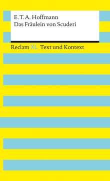 E. T. A. Hoffmann: Das Fräulein von Scuderi. Textausgabe mit Kommentar und Materialien, Buch