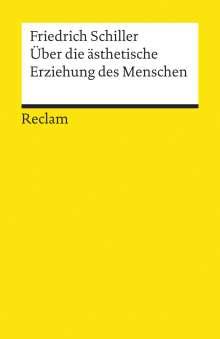 Friedrich von Schiller: Über die ästhetische Erziehung des Menschen in einer Reihe von Briefen, Buch