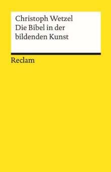 Christoph Wetzel: Die Bibel in der bildenden Kunst, Buch