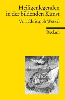 Christoph Wetzel: Heiligenlegenden in der bildenden Kunst, Buch