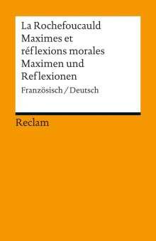 François de La Rochefoucauld: Maximes et réflexions morales / Maximen und Reflexionen, Buch